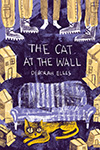Cover for The Cat at the Wall by Deborah Ellis.