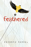 Cover of Feathered by Deborah Kerbel.