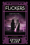 Cover of Flickers by Arthur Slade.