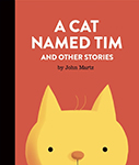 Cover A Cat Named Tim by John Martz.