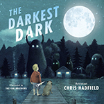 Cover of The Darkest Dark by Chris Hadfield.