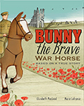 Cover of Bunny the Brave War Horse by Elizabeth MacLeod.