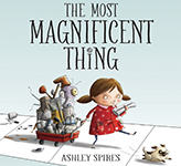 Cover of The Magnificent Thing by Ashley Spires.