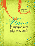 Cover of Anne La Maison aux pignons verts by Lucy Maud Montgomery.