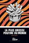 Cover of La plus grosse poutine du monde by Andree Poulin.