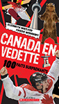 Cover of Canada en vedette 100 faits surprenants by Elizabeth MacLeod and Frieda Wishinsky.