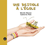Cover of Une bestiole à l'école by Mireille Messier.