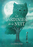 Cover of Le jardinier de la nuit by Terry Fan.