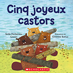 Cover of Cinq joyeux castors by Stella Partheniou Grasso.